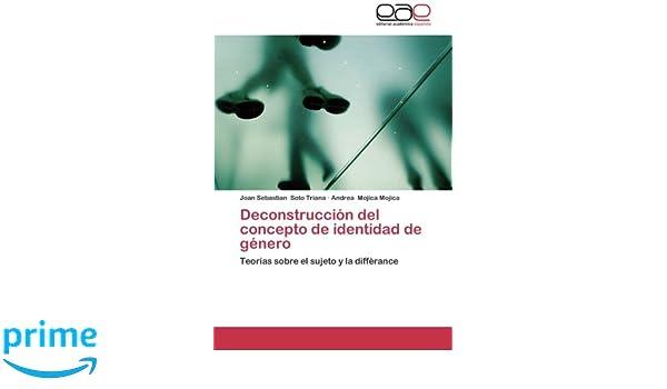 Deconstruccion del Concepto de Identidad de Genero: Amazon.es: Soto Triana Joan Sebastian, Mojica Mojica Andrea: Libros