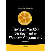 iPhone and Mac OS X Development for Windows Programmers: C#, C++ and C Edition
