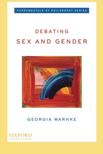 Debating Sex and Gender (Fundamentals of Philosophy Series)