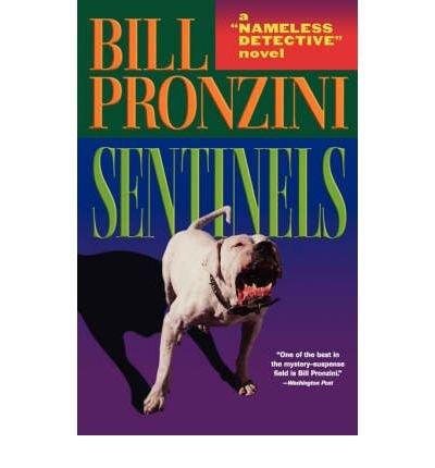 Download Sentinels: A Nameless Detective NovelSENTINELS: A NAMELESS DETECTIVE NOVEL by Pronzini, Bill (Author) on Jul-15-2002 Paperback pdf