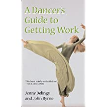 A Dancer's Guide To Getting Work