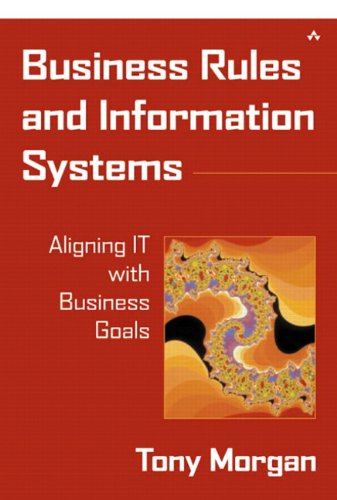 Download Business Rules and Information Systems: Aligning IT with Business Goals Pdf