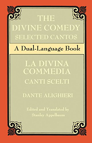 The Divine Comedy Selected Cantos: A Dual-Language Book (Dover Dual Language Italian) (Divine Comedy English)