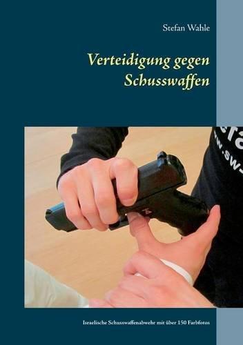 Verteidigung gegen Schusswaffen: Israelische Schusswaffenabwehr mit über 150 Farbfotos
