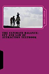 The Ultimate Balance: EFT and Law of Attraction textbook