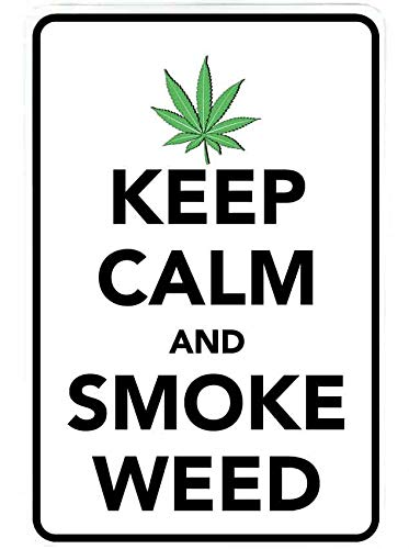 Keep Calm And Smoke Weed Funny Metal Sign For Your Garage Man Cave