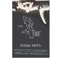 [ Still Life with June [ STILL LIFE WITH JUNE BY Greer, Darren ( Author ) Jun-01-2005[ STILL LIFE WITH JUNE [ STILL LIFE WITH JUNE BY GREER, DARREN ( AUTHOR ) JUN-01-2005 ] By Greer, Darren ( Author )Jun-01-2005 Paperback By Greer, Darren ( Author ) Paperback 2005 ]
