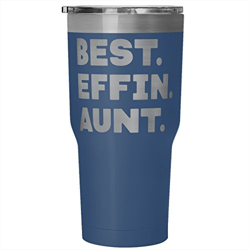 Auntie Em Costumes (ArtsyMod BEST EFFIN AUNT Premium Vacuum Tumbler, PERFECT FUNNY GIFT for Your Favorite Aunt from Niece, Nephew! Humorous Gift, Attractive Water Tumbler, 30oz. (Blue))