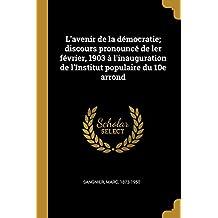 L'avenir de la démocratie; discours pronouncé de ler février, 1903 à l'inauguration de l'Institut populaire du 10e arrond