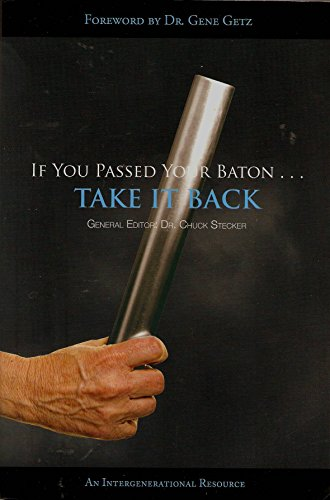 If You Passed the Baton...Take It Back