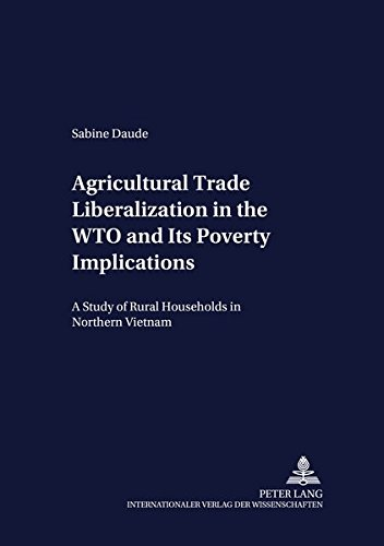 0: Agricultural Trade Liberalization in the WTO and Its Poverty Implications: A Study of Rural Households in Northern Vietnam (Development Economics and Policy) by Peter Lang GmbH, Internationaler Verlag der Wissenschaften