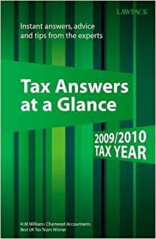 Tax Answers at a Glance 2009/2010: Instant Answers, Advice and Tips from the Experts (Lawpack)