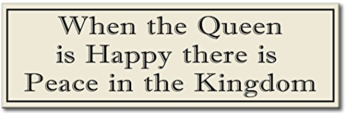 When The Queen Is Happy  - Cream - 5x16 Wooden Sign by My Word! ()