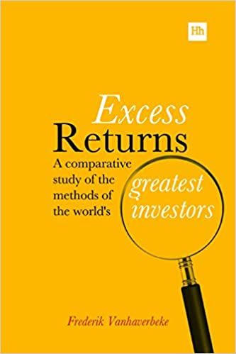 Book Excess Returns: A comparative study of the methods of the world's greatest investors by Frederik Vanhaverbeke (30-Jun-2014)