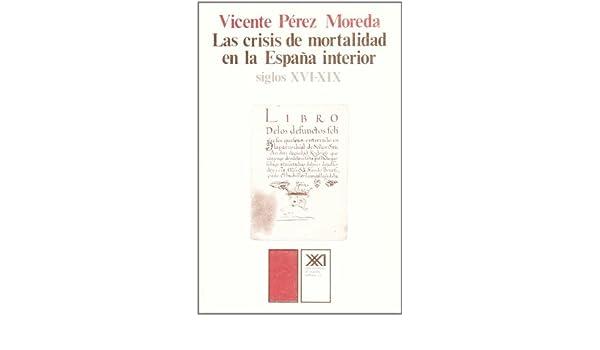 Las crisis de mortalidad en la España interior siglos XVI-XIX ...