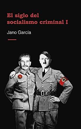 El siglo del socialismo criminal eBook: Jano García