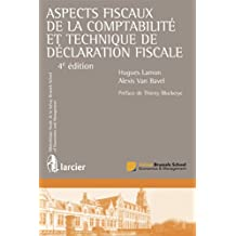 Aspects fiscaux de la comptabilité et technique de déclaration fiscale (Bibliothèque fiscale de la Solvay Brussels School of Economics and Management t. 6) (French Edition)