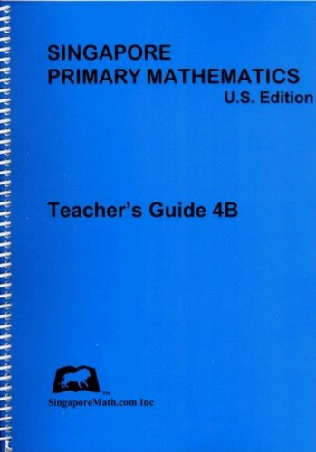 Primary Mathematics, Teacher's Guide 4B, U. S. Edition and 3rd Edition