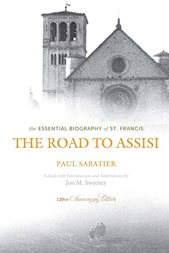 The Road to Assisi: The Essential Biography of St. Francis - 120th Anniversary ()