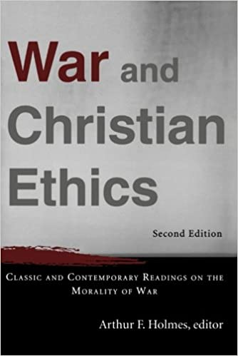 War and christian ethics classic and contemporary readings on the war and christian ethics classic and contemporary readings on the morality of war arthur f holmes 9780801031137 amazon books fandeluxe Choice Image
