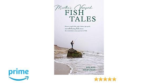Martha's Vineyard Fish Tales: How to Catch Fish, Rake Clams