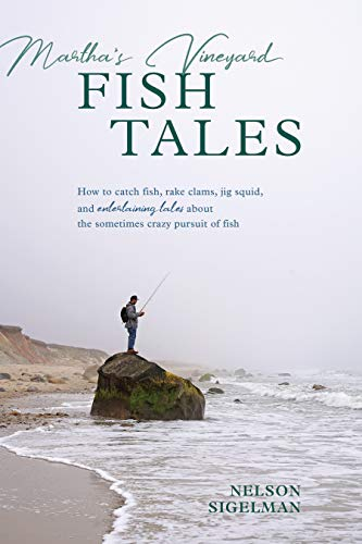 - Martha's Vineyard Fish Tales: How to Catch Fish, Rake Clams, and Jig Squid, with Entertaining Tales About the Sometimes Crazy Pursuit of Fish