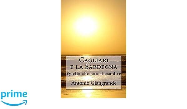 Amazon.com: Cagliari e la Sardegna: Quello che non si osa ...