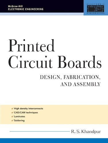 (Printed Circuit Boards: Design, Fabrication, and Assembly (McGraw-Hill Electronic Engineering))