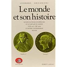Le monde et son histoire - Tome 3: Les révolutions européennes... Le monde contemporain