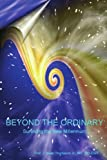 img - for Beyond the Ordinary?: Surviving the New Millennium by MS, IDC-DSIT, J. Isaac Thompson Jr. (2006-03-13) book / textbook / text book