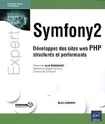 Symfony2 - Développez des sites web PHP structurés et performants
