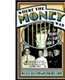 img - for Where The Money Was: The Memoirs of a Bank Robber (First Broadway Books Paperback Edition, First Printing) book / textbook / text book