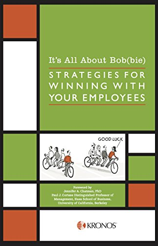 It's All About Bob(bie): Strategies for Winning With Your Employees