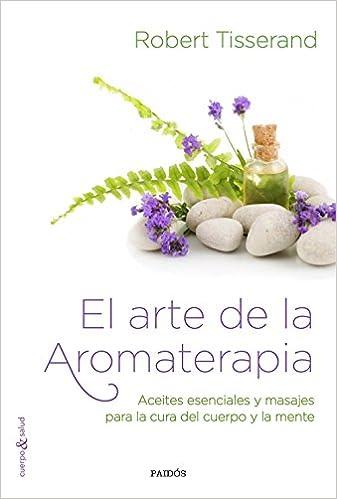 El Arte De La Aromaterapia Robert Tisserand 9788449331909