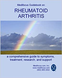 Medifocus Guidebook on: Rheumatoid Arthritis by Medifocus.com (2012-01-18)