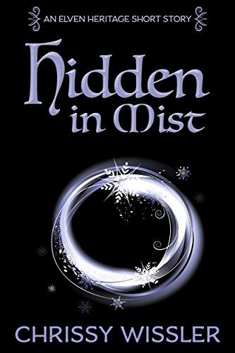 Hidden in Mist (Elven Heritage Book 1)