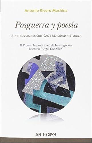Posguerra y poesía: Construcciones críticas y realidad histórica Autores, Textos y Temas. Literatura: Amazon.es: Rivero Machina, Antonio: Libros