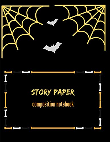 (Story Paper Composition Notebook: Learn how to write and properly proportion)