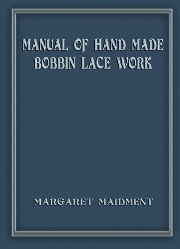 Manual of Hand Made Bobbin Lace c.1931 - Excellent Resource for Lace Stitches