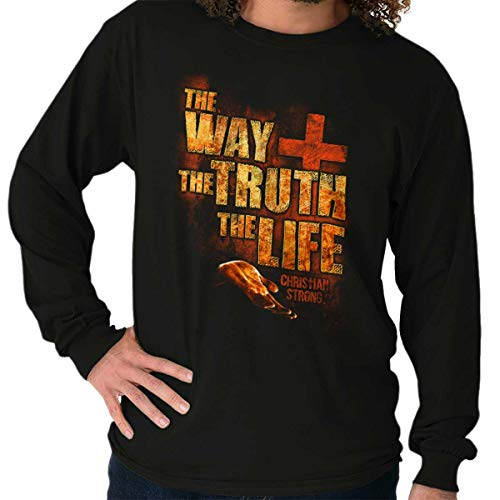 Way Truth Life Religious Christian Message Long Sleeve T Shirt