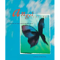 Angel Catcher: A Journal of Loss and Remembrance by Eldon, Kathy, Eldon, Amy (1998) Spiral-bound