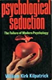 img - for Psychological seduction: The failure of modern psychology book / textbook / text book