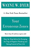 Your Erroneous Zones: Step-by-Step Advice for