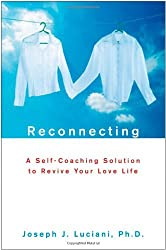 Reconnecting: A Self-Coaching Solution to Revive Your Love Life by Joseph J. Luciani (2009-04-20)