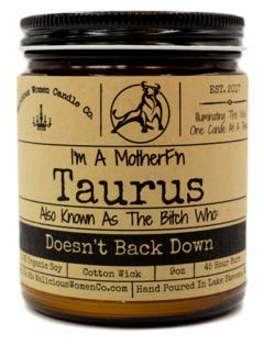Malicious Women Candle Co - Taurus The Zodiac Bitch - Doesn't Back Down, Fig, Cedar & Moss, All-Natural Organic Soy Candle, 9 oz