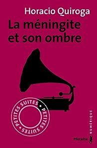 La Méningite et son Ombre par Horacio Quiroga