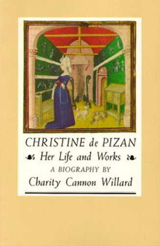 Christine de Pizan: Her Life and Works