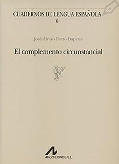 El complemento circunstancial (F) (Cuadernos de lengua española)