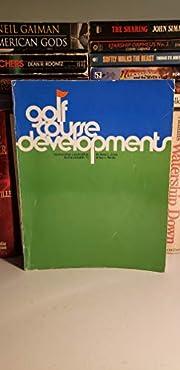 Golf Course Developments by Rees L. Jones