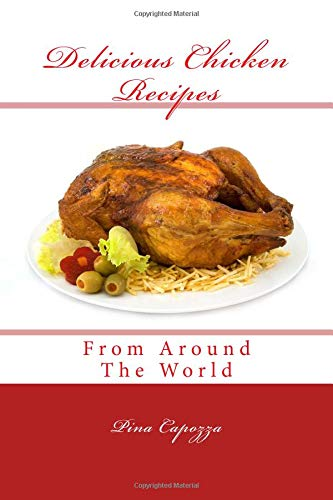 - Delicious Chicken Recipes From Around The World